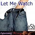 Let Me Watch | J Jezebel