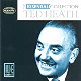 Ted Heath The Essential Collection