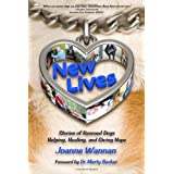 New Lives: Stories of Rescued Dogs Helping, Healing and Giving Hopeby Joanne Wannan