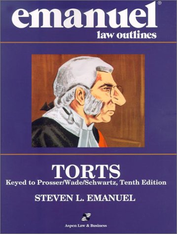 Emanuel Law Outlines: Torts, Prosser Edition