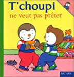 T'Choupi Ne Veut Pas Preter