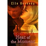 Heat of the Moment (Out of Uniform Book 1) ~ Elle Kennedy