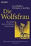 Die Wolfsfrau - Die Kraft der weiblichen Urinstinkte - Clarissa Pinkola Estés