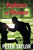 Orphans of Chance (0709099045) by Taylor, Peter