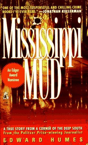Mississippi Mud: Southern Justice and the Dixie Mafia, EDWARD HUMES