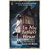 In My Father's House: The Years Before the Hiding Placeby Corrie Ten Boom