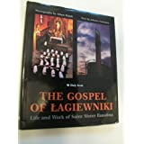 The Gospel of Lagiewniki - The Life and Work of Saint Sister Faustina