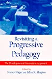 img - for Revisiting a Progressive Pedagogy: The Developmental-Interaction Approach (Suny Series, Early Childhood Education) book / textbook / text book