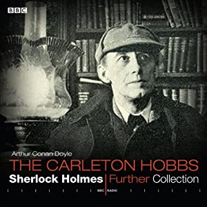 Carleton Hobbs: Sherlock Holmes Further Collection Audiobook