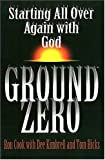 img - for Ground Zero: Starting All Over Again with God book / textbook / text book