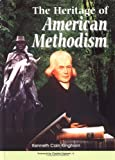 The Heritage of American Methodism (0687055008) by Kinghorn, Kenneth C.