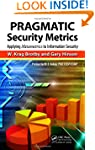 PRAGMATIC Security Metrics: Applying...