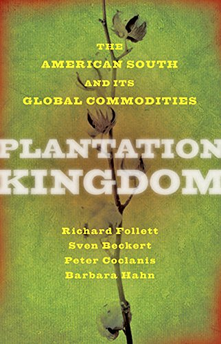 Plantation Kingdom: The American South and Its Global Commodities (The Marcus Cunliffe Lecture Se…