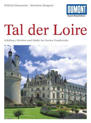 DuMont Kunst-Reiseführer Tal der Loire: Schlösser,