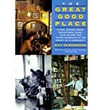 img - for The Great Good Place: Cafaes, Coffee Shops, Bookstores, Bars, Hair Salons, and Other Hangouts at the Heart of a Community (Paperback) - Common book / textbook / text book