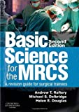 img - for Basic Science for the MRCS: A revision guide for surgical trainees, 2e (MRCS Study Guides) by Raftery BSc MBChB(Hons) MD FRCS(Eng) FRCS(Ed), Andrew T, De (2012) Paperback book / textbook / text book