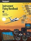 Instrument Flying Handbook: ASA FAA-H-8083-15B (FAA Handbooks series)