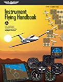 Instrument Flying Handbook: FAA-H-8083-15B (FAA Handbooks series)