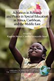 Advances in Research and Praxis in Special Education in Africa, Caribbean, and the Middle East (Research on Education in Africa, the Caribbean, and the Midd)