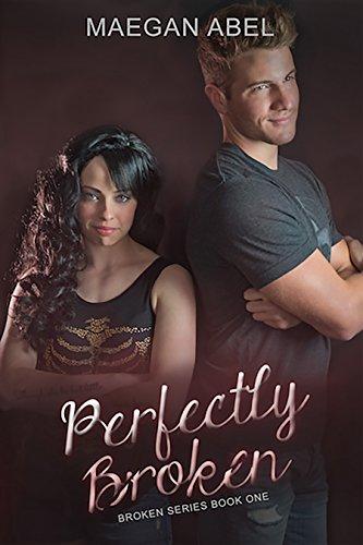 Book: Perfectly Broken (The Broken Series Book 1) by Maegan Abel