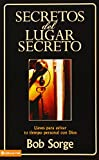 img - for Secretos del lugar secreto: Llaves para avivar tu tiempo personal con Dios (Spanish Edition) book / textbook / text book