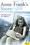 Anne Franks Story: Her Life Retold for Children