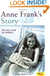 Anne Frank's Story: Her Life Retold f...