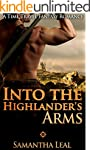 Into the Highlander's Arms: A Scottis...
