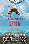 As Easy as Falling Off the Face of the EarthAS EASY AS FALLING OFF THE FACE OF THE EARTH by Perkins, Lynne Rae (Author) on Apr-27-2010 Hardcover