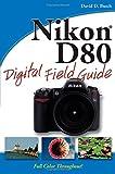 David D. Busch Nikon D80 Digital Field Guide