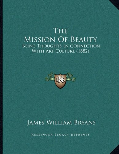 The Mission of Beauty: Being Thoughts in Connection with Art Culture (1882)