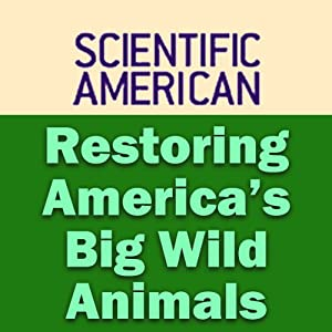 Restoring America's Big Wild Animals: Scientific American | [C. Josh Donlan, Scientific American]