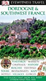 Dordogne  &  Southwest France (Eyewitness Travel Guides)