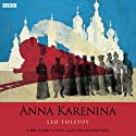 Anna Karenina (Dramatised)  by Leo Tolstoy Narrated by Teresa Gallagher, Toby Stephens