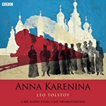 Anna Karenina (Dramatised) Radio/TV Program Auteur(s) : Leo Tolstoy Narrateur(s) : Teresa Gallagher, Toby Stephens