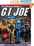 The Ultimate Guide to G.I. Joe 1982-1...