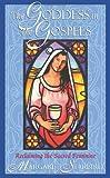 The Goddess in the Gospels: Reclaiming the Sacred Feminine