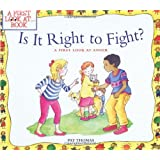 Is It Right to Fight?: A First Look at Anger (First Look at Books)by Pat Thomas