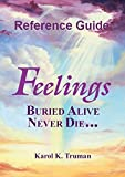 img - for Feelings Buried Alive Never Die Reference Guide book / textbook / text book
