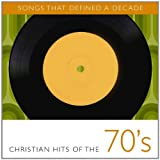 Songs That Defined Decade 1: Christian Hits 70's