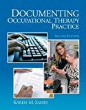 img - for Documenting Occupational Therapy Practice (2nd Edition) 2nd (second) by Sames MBA OTR/L, Karen M. (2009) Paperback book / textbook / text book