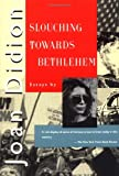 Slouching Towards Bethlehem (0374521727) by Didion, Joan
