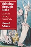img - for Thinking Through Blake: Essays in Literary Contrariety book / textbook / text book