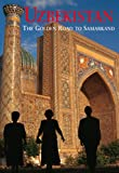 img - for Uzebekistan: The Golden Road to Samarakand book / textbook / text book