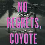 No Regrets, Coyote | John Dufresne