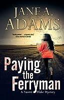Paying the Ferryman: A Naomi Blake British mystery (A Naomi Blake Mystery)