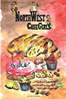 Northwest Cavegirls Bake: Creating Paleo/Primal, Gluten-Free, Dairy-Free Treats with Almond and Coconut Flour (Northwest Cavegirls' Paleo Recipes) (Volume 1)