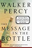 The Message in the Bottle: How Queer Man Is, How Queer Language Is, and What One Has to Do with the Other (0312254016) by Percy, Walker