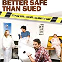 Better Safe than Sued: Keeping Your Students and Ministry Alive Audiobook by Jack Crabtree Narrated by Samuel Dinkawitz