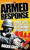 Roger Gray Armed Response: Inside SO19 (Updated): Inside SO19 - Scotland Yard's Elite Armed Response Unit